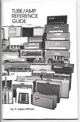 The Groove Tube Amp Reference Guide by Aspen Pittman 1987