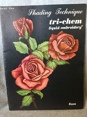 "Tri-Chem Liquid Embroidery Rare 1963  Booklet ""Shading Technique For Roses"""