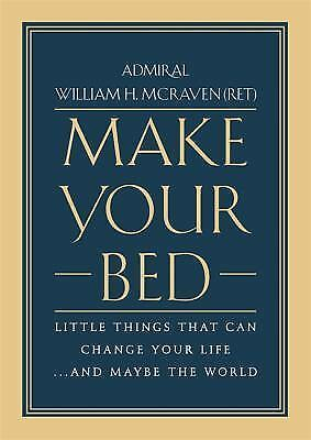 Make Your Bed: Little Things That Can Change Your Life by McRaven NEW HARDBACK