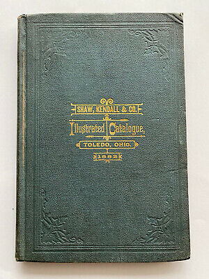 Historic Rare 1882 Shaw, Kendall & Co. Brasswork & Machinist Catalog Toledo OH