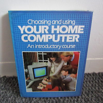 Choosing & Using Your Home Computer An Introductory Course Book Jonathan Hilton