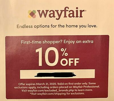 Wayfair 10% Off Coupon Exp. 7/31/20 Valid On First Order Only E-Delivery