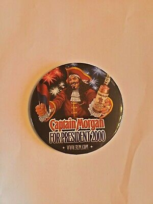 2000 Captain Morgan FOR PRESIDENT Button / Ad Campaign / Presidential Election