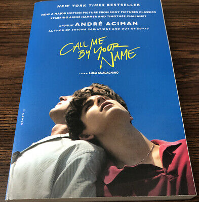 Call Me By Your Name: A Novel By Andre Aciman