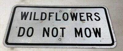 "Rare Retired Texas ""Wildflowers Do Not Mow"" Highway Street Sign 24 X 12"""