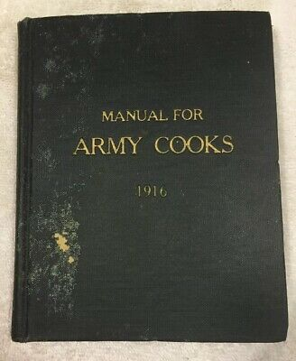 WWI 1916 Manual Army Cooks Illustrated 270 pages war department