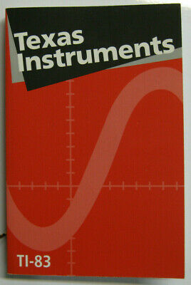 Texas Instruments Manual / Guidebook for a TI-83 Calculator