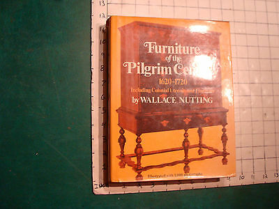 vintage book: Furniture of the Pilgrim Century 1620-1720 Wallace Nutting
