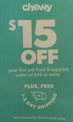 CHEWY CODE $15 OFF FIRST Order of $49 chewy.com coupon Exp. 8/31/20 Fast ship