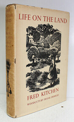 Life on the Land 1st 1941 Fred Kitchen Woodcuts Frank Ormrod Farming Wrapper