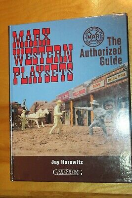 MARX WESTERN PLAYSETS AUTHORIZED GUIDE by Jay Horowitz