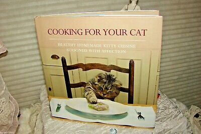 Cooking For Your Cat - Sophie Klein (Hardcover) Brand New! Homemade Kitty Cookin