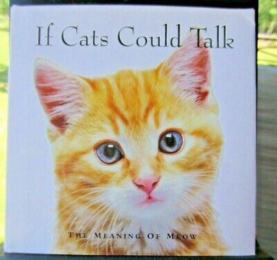 """book """"If Cats Could Talk: Meaning of Meow"""" hardback dust cover illustrated new"""