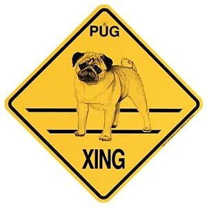 Pug  Xing Sign Dog  Crossing Sign NEW