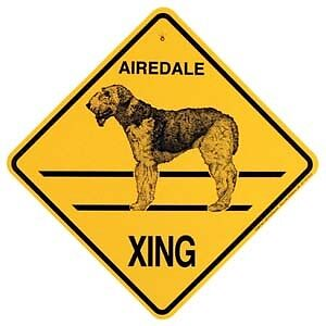 Airedale Terrier  Xing Sign Dog  Crossing Sign NEW