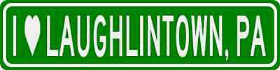 I Love LAUGHLINTOWN, PENNSYLVANIA  City Limit Sign