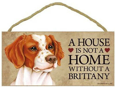 """House is Not a Home without a Brittany Wood Sign Plaque dog pet  10"""" x 5"""" NEW"""