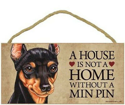 "House is Not Home without a Miniature Pinscher Wood Sign Plaque Dog 10"" x 5"""