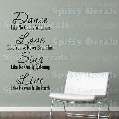 DANCE LOVE SING LIVE LIKE NO ONE IS WATCHING Quote Vinyl Wall Decal Decor Art