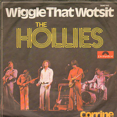 Hollies - Wiggle that wotsit/Corrine