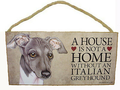 "House is Not Home without a Italian Greyhound Wood Sign Plaque Dog 10"" x 5"""