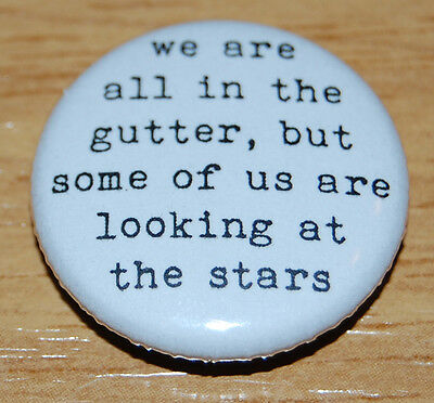 """""""we Are All In The Gutter"""" Oscar Wilde Quote 25Mm / 1 Inch Button Badge"""