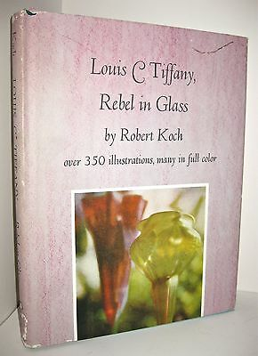 Louis C Tiffany: Rebel in Glass by Robert Koch (1978) Hardcover 2nd Edition