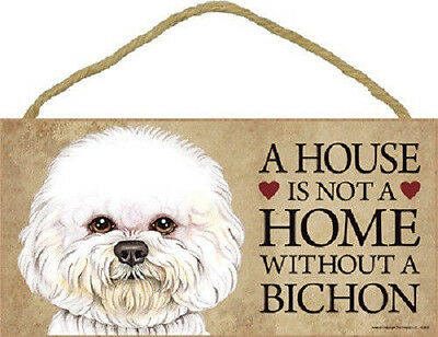 "House is Not a Home without a Bichon  Sign Plaque dog 10"" x 5""  Frise"