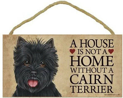 """House is Not a Home without a Cairn Terrier Sign Plaque dog 10""""x 5"""" black"""