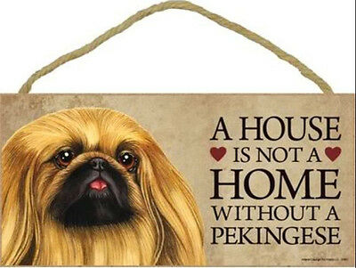 "House is Not Home without a Pekingese Wood Sign Plaque Dog 10"" x 5"""