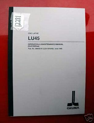 Okuma LU45 CNC Lathe Operation & Maint. Manual Pub No 3864-E-R1 (Inv.12281)