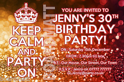 KEEP CALM AND PARTY ON Personalised Party Invitations x10 18th,21st,30th,60 KC8