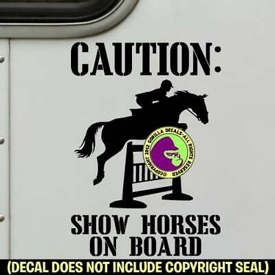 SHOW HORSES HUNTER JUMPER Vinyl Decal Sticker Trailer Caution Back Door Sign BL