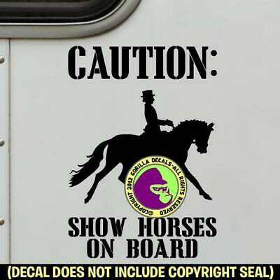 DRESSAGE SHOW HORSES ON BOARD Decal Sticker Caution Trailer Back Door Sign BL