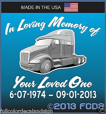 In Memory of Personalized Big Rig Truck Trucker Over The Road Tribute