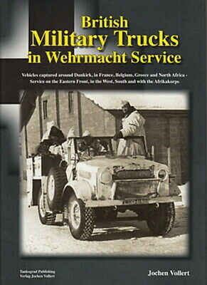 Vollert: British Military Trucks in Wehrmacht Service LKW-Modellbau/Buch/Fotos