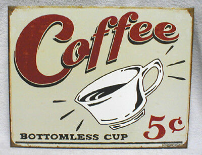 """Vintage """"bottomless Cup 5 Cent"""" Metal Coffee Sign, New!"""