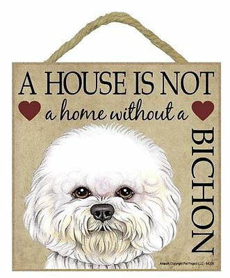 "House is Not Home Bichon Frise Sign Plaque 5""x5"" easel"