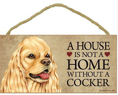 "House is Not a Home without a Cocker Spaniel Wood Sign Plaque Dog 10"" x 5"" tan"