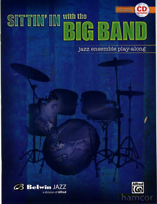 Sittin' In with the Big Band Drums Jazz Ensemble Play-Along Drumming Book and CD