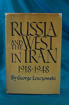Russia and the West In Iran 1918 - 1948 by George Lenczowski Cornell 1949