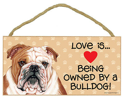 """Love is Being Owned by Bulldog Sign Plaque dog 10""""x 5"""" gifts pet lovers Bull Dog"""