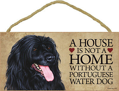 "House is Not Home without a Portuguese Water Dog Wood Sign Plaque Dog 10"" x 5"""