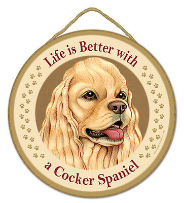 "Life is Better with a Cocker Spaniel Sign Plaque Dog 10"" diameter pet gift"