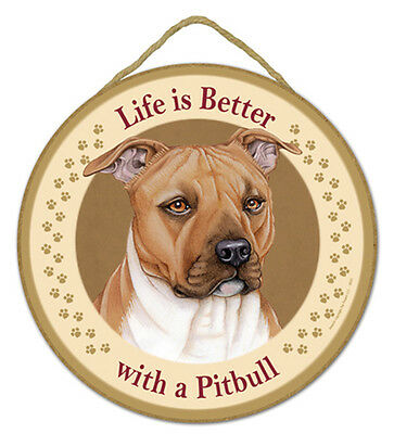 "Life is Better with a Pitbull Terrier (tan) Sign Plaque Dog 10"" diameter"