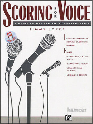 Scoring for Voice A Guide to Writing Vocal Arrangements Music Book/CD