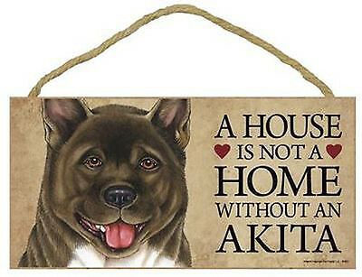 "House is Not a Home without a Akita Sign Plaque Dog 10"" x 5""  gift pet"