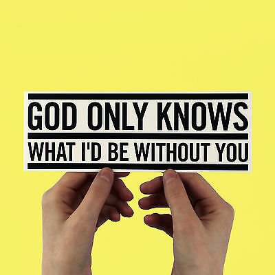 """Beach Boys Bumper Sticker - """"God only knows, what I'd be without you"""" laptop"""