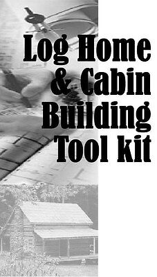 New Log Home & Cabin Building Construction Guide