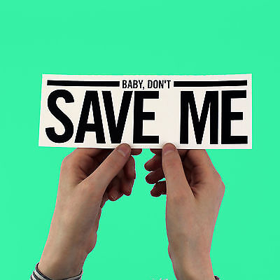 """Haim lyric Sticker! """"Don't Save Me"""" days are gone, the wire, bumper, HAERTS,"""